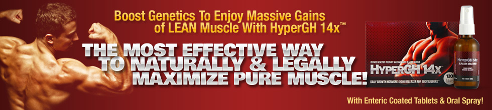 HyperGH 14x - The Most Effective Way to Naturally AND Legally Maximize Pure Muscle